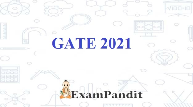 GATE 2021: Application Form (Starts from 12 Sep)Eligibility Criteria, Syllabus