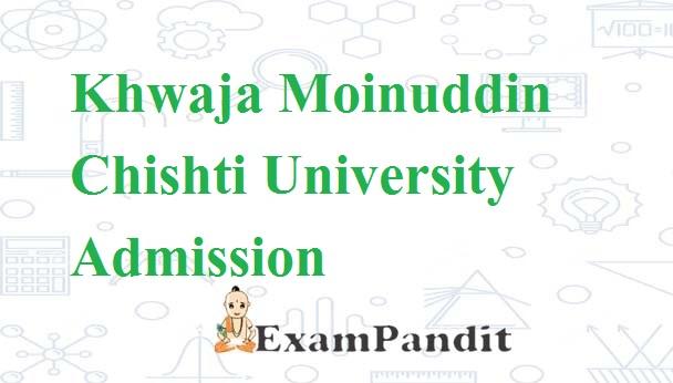 Khwaja Moinuddin Chishti Urdu, Arabi-Farsi University Admission 2022-23