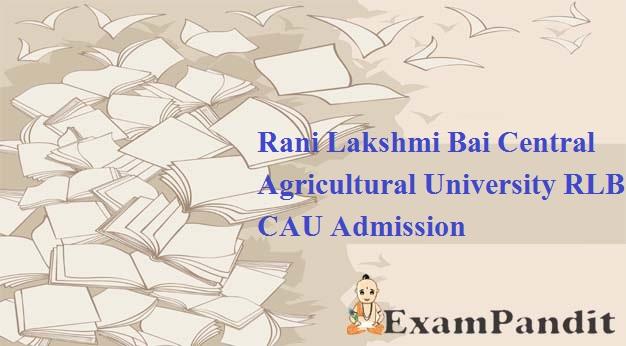 RANI LAKSHMI BAI CENTRAL AGRICULTURAL UNIVERSITY ADMISSION