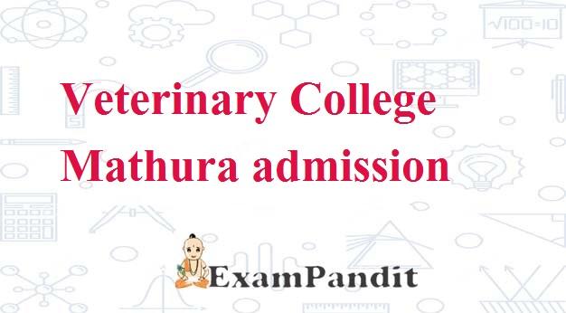 Veterinary College Mathura admission
